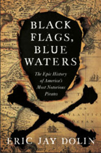 Black Flags, Blue Waters Book Cover | Friends of the Library of Collier County Non Fiction Series: Eric Jay Dolin